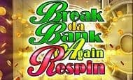 Break da Bank Again Respin Casino Slots