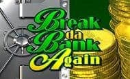 Break Da Bank Again Casino Slots